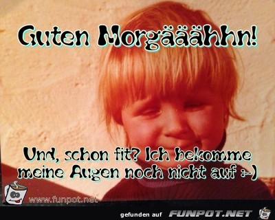 Guten Morgaeaeaehhn