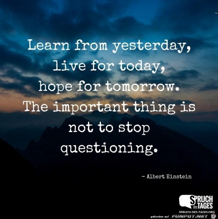 lerne von gestern lebe fuer heute und hoffe fuer morgen
