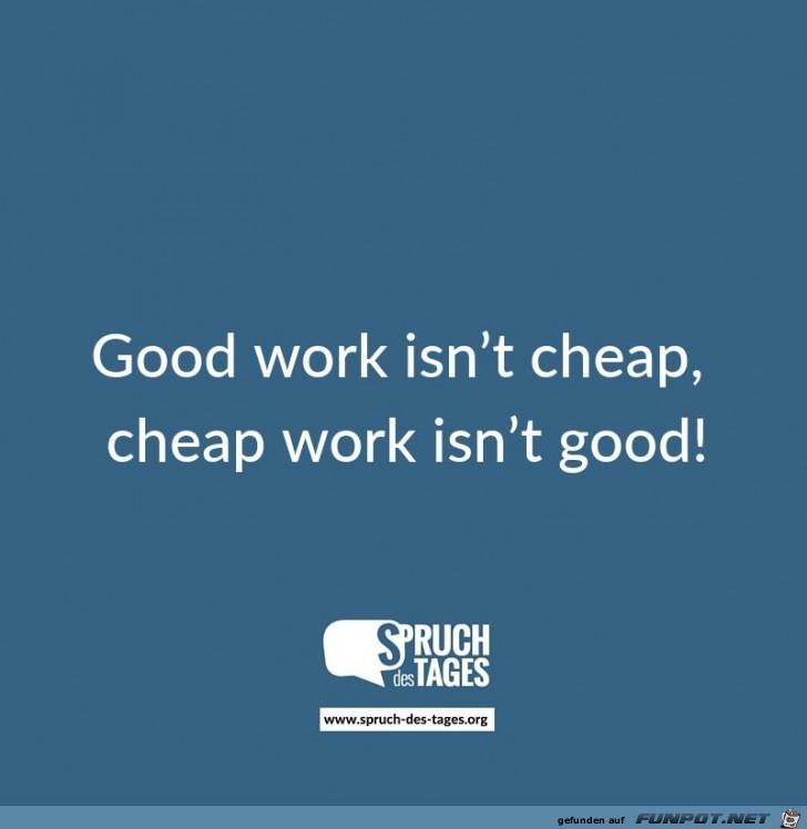 gute Arbeit ist nicht billig billige Arbeit ist nicht gut