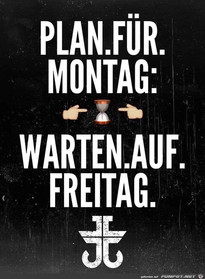 Plan für Montag