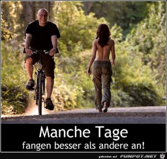 manche Tage......
