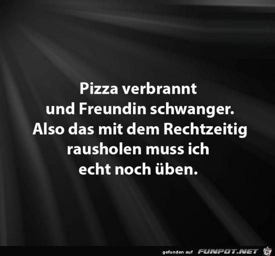 Pizza verbrannt......