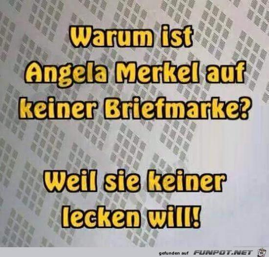 warum ist Angela Merkel......