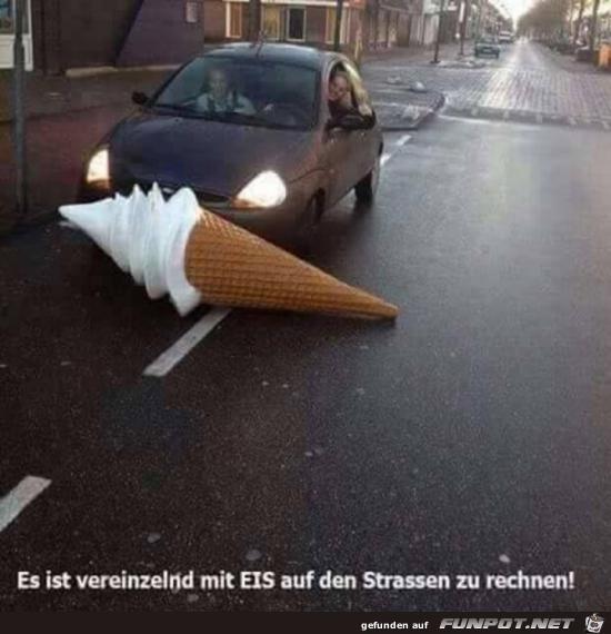 auf den Strassen vereinzelt mit Eis zu rechnen....