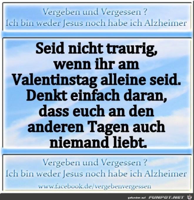 Seid nicht traurig am Valentinstag