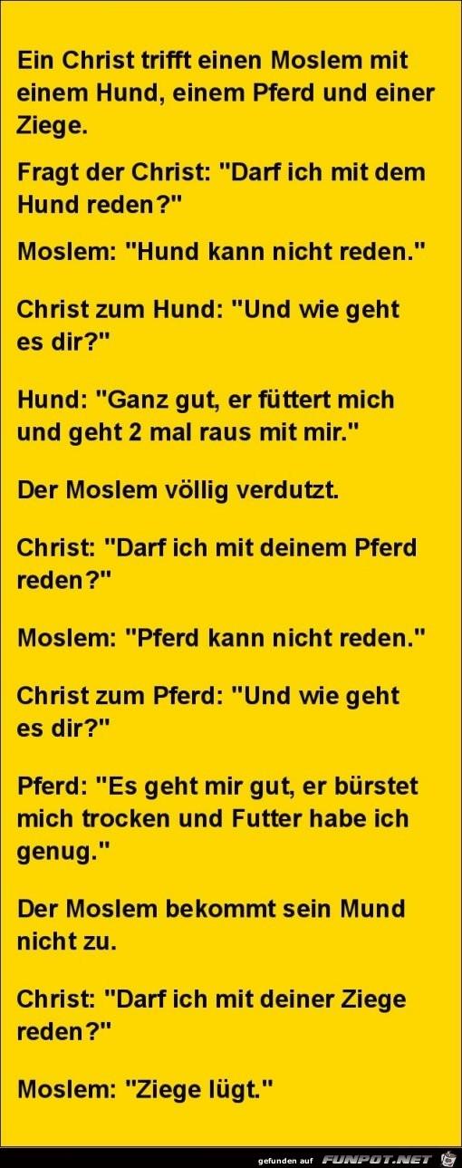 ein Christ trifft einen Moslem........