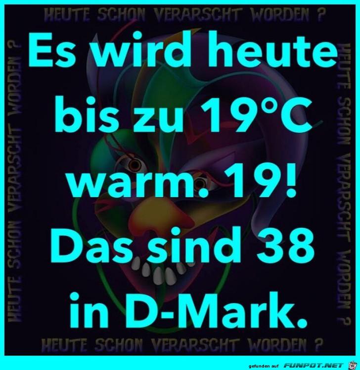 Heute wird es warm
