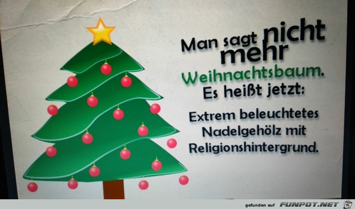 Man sagt nicht mehr Weihnachtsbaum