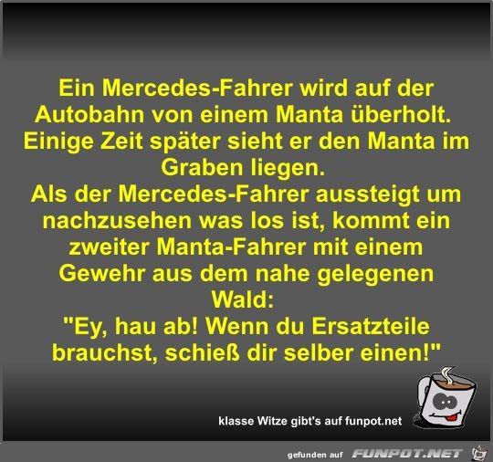 Ein Mercedes-Fahrer wird auf der Autobahn von einem Manta...