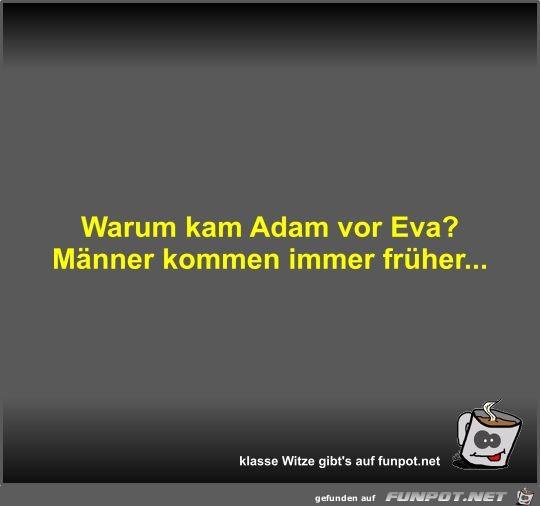 Warum kam Adam vor Eva?