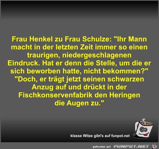 Frau Henkel zu Frau Schulze