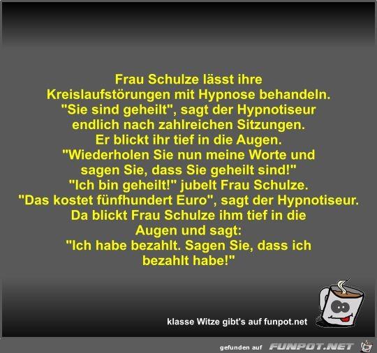 Frau Schulze lässt ihre Kreislaufstörungen mit Hypnose...