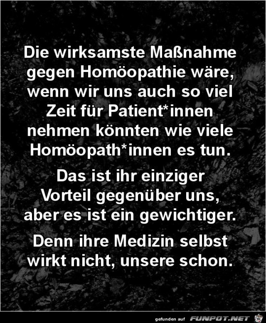 die wiksamste Massnahme gegen Homöopathie.......