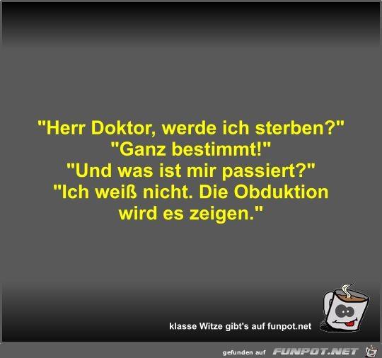 Herr Doktor, werde ich sterben?