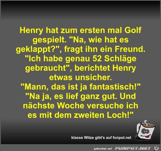 Henry hat zum ersten mal Golf gespielt