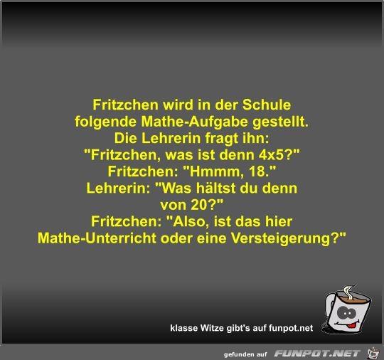 Fritzchen wird in der Schule folgende Mathe-Aufgabe gestellt