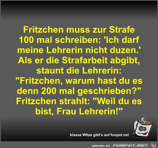 Fritzchen muss zur Strafe 100 mal schreiben
