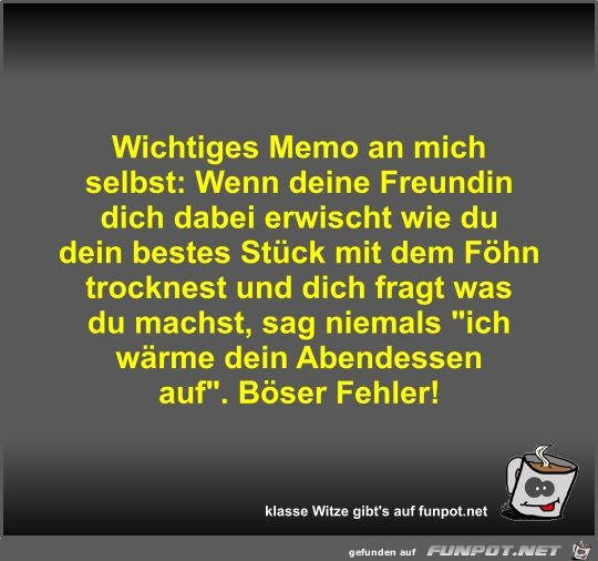 Wichtiges Memo an mich selbst
