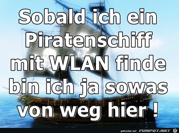 Sobald ich ein Piratenschiff