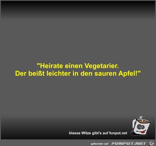 Heirate einen Vegetarier