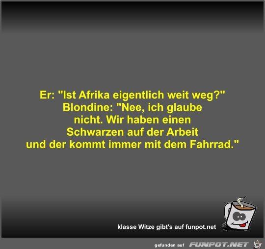 Er: Ist Afrika eigentlich weit weg?