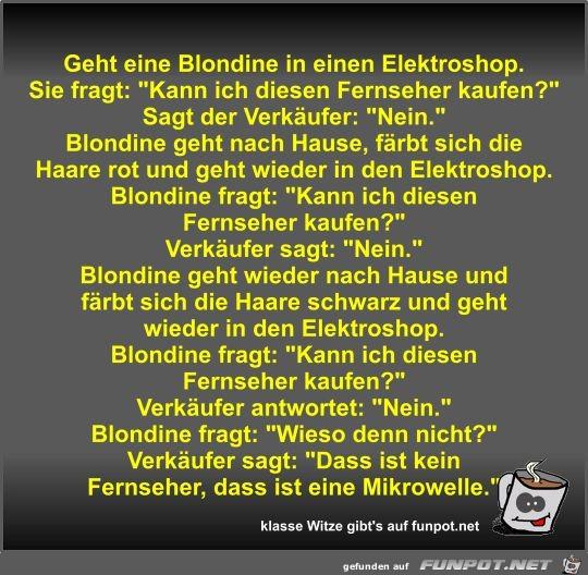Geht eine Blondine in einen Elektroshop