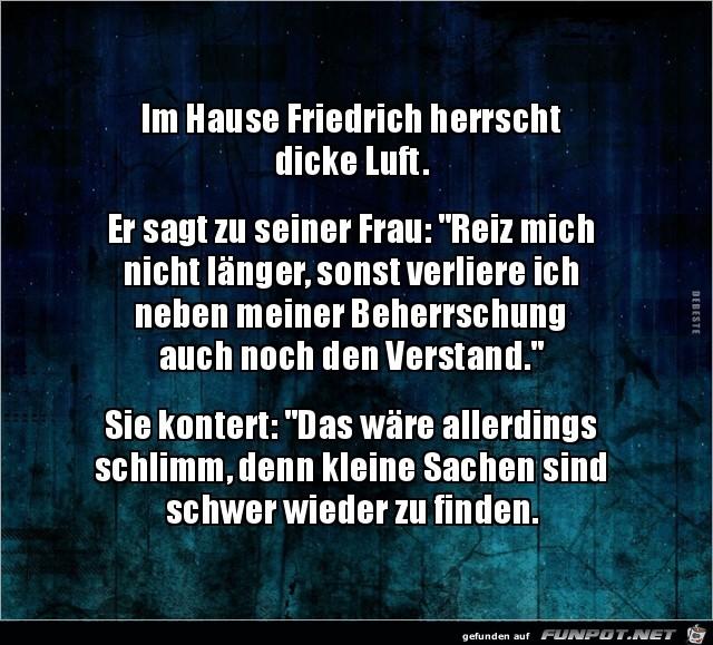 dicke Luft im Hause Friedrich.........