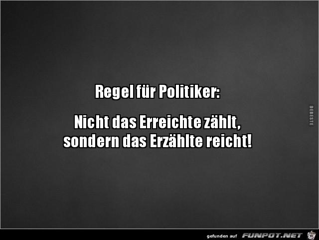 Regel für Politiker:......