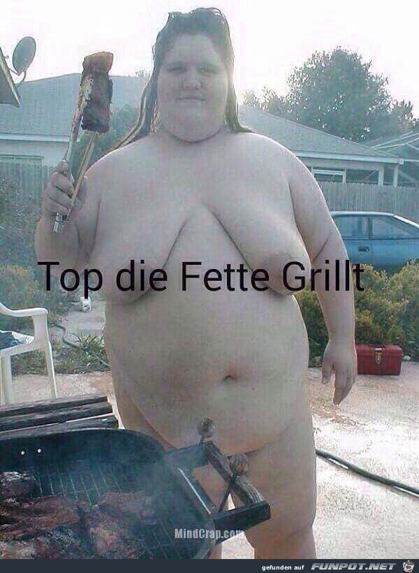 Top die Fette Grillt