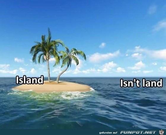 Insel und keine Insel