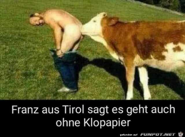 Franz aus Tirol sagt es geht auch ohne Klopapier
