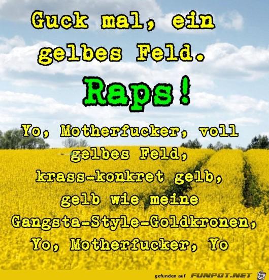 Guck mal ein gelbes Feld...