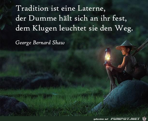 Tradition ist eine Laterne