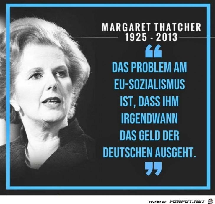 Da hat Frau Thatcher nicht ganz unrecht