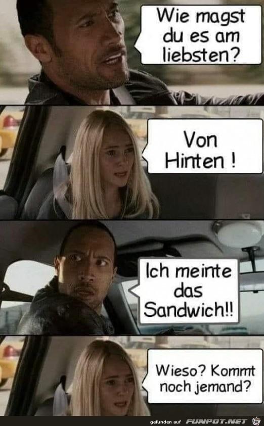 Ich meinte das Sandwich