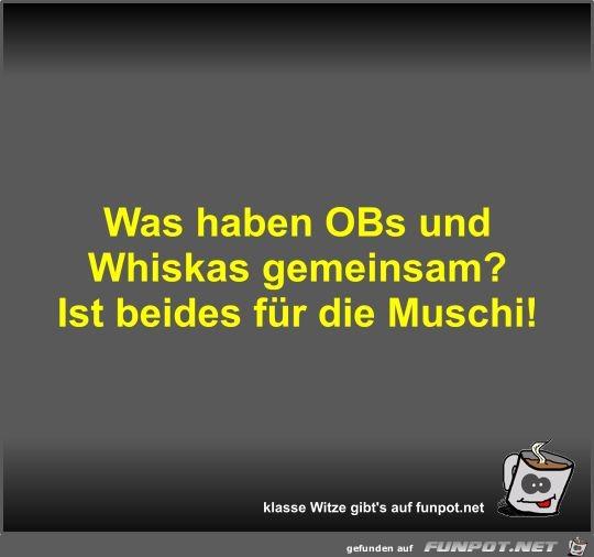 Was haben OBs und Whiskas gemeinsam?