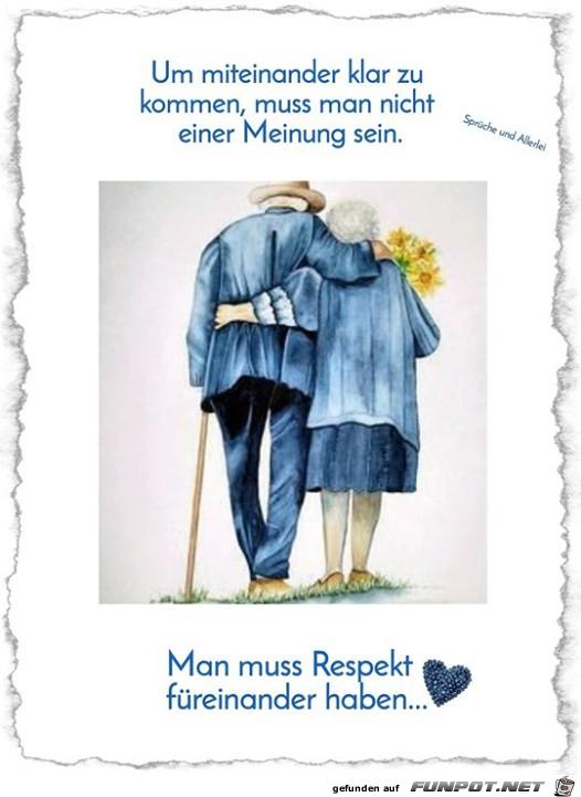 Man muss Respekt fuer einander haben