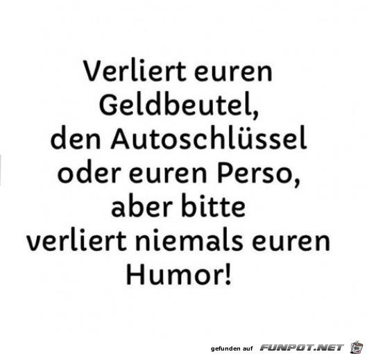Nie den Humor verlieren