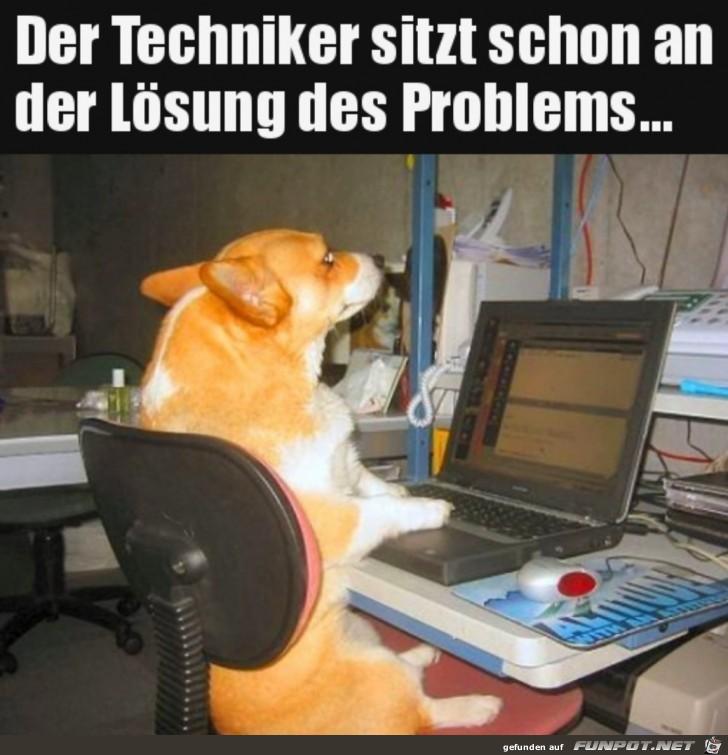 Techniker ist schon dran