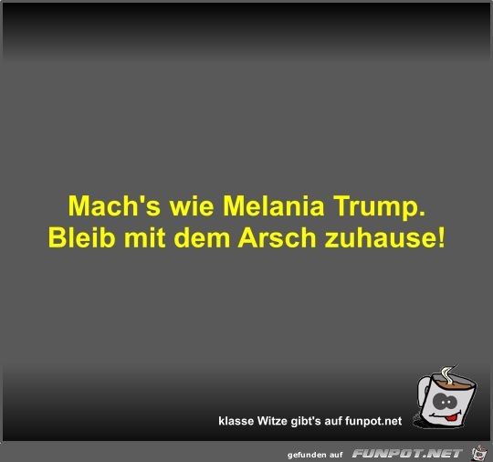 Mach's wie Melania Trump