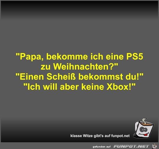 Papa, bekomme ich eine PS5 zu Weihnachten?