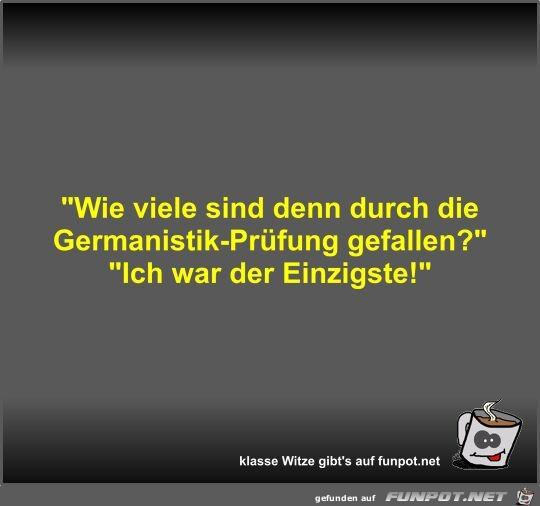 Wie viele sind denn durch die Germanistik-Prüfung gefallen?