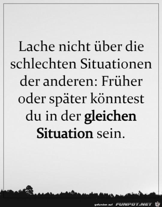 Lache nicht über eine schlechte Situation