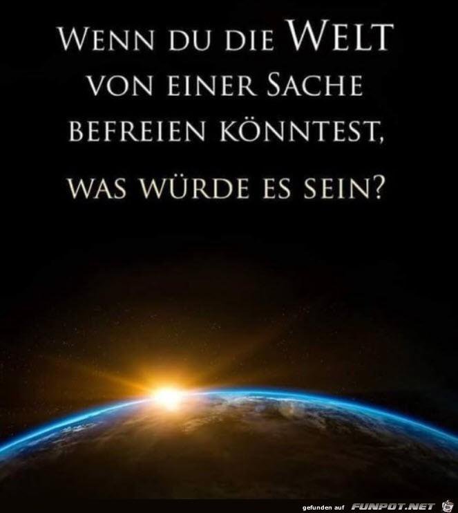 Die Welt befreien