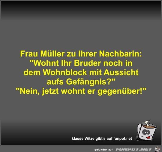 Frau Müller zu Ihrer Nachbarin