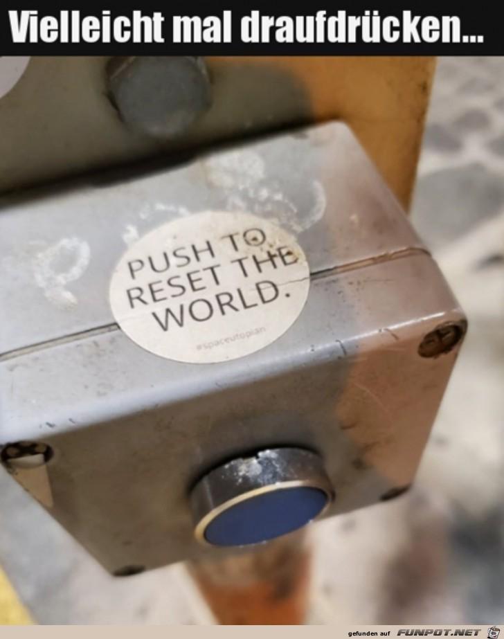 Kann nichts schaden, diesen Knopf zu drücken