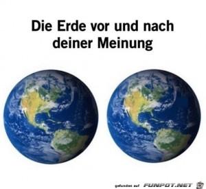 Die-Erde-braucht-deine-Meinung-nicht.jpg auf www.funpot.net