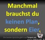 Manchmal-brauchst-du-keinen-Plan.jpg auf www.funpot.net