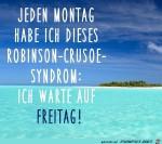 Jeden-Montag-habe-ich-das-Robinson-Crusoe-Syndrom.jpg auf www.funpot.net