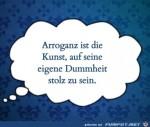 Arroganz-ist-eine-Kunst.jpg auf www.funpot.net